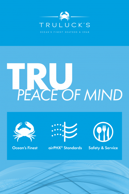 TRU Peace of Mind. Ocean's Finest. airPHX Standards. Safety & Service. Truluck's logo.