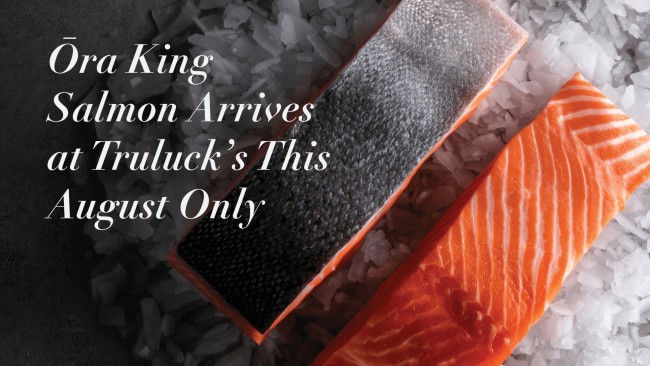 Ora King Salmon arrives at Truluck's this August Only