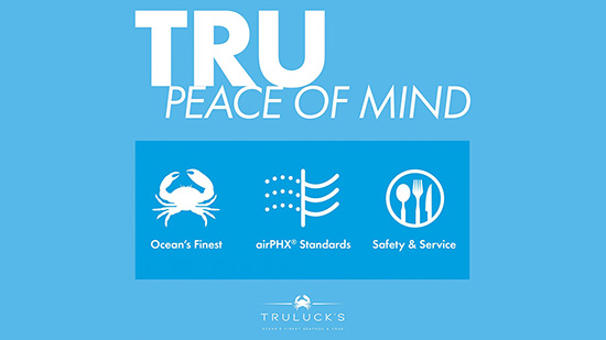 TRU Peace of Mind. Ocean's Finest. airPHX Standars. Safety & Service. Truluck's logo.